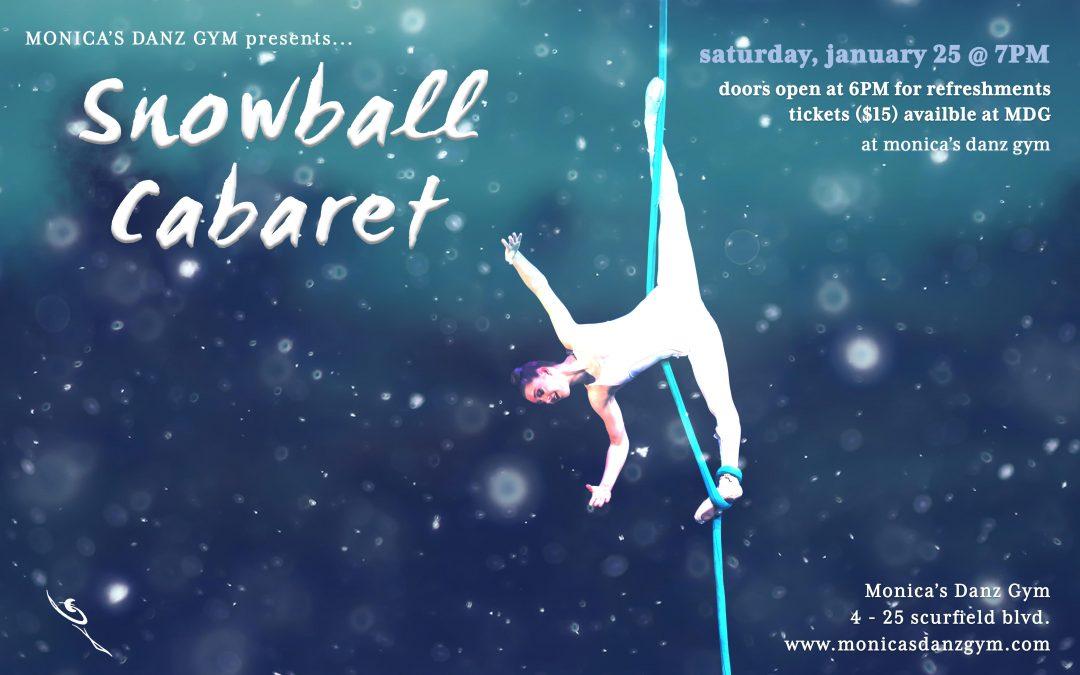 Snowball Cabaret – Jan 25 @ 7PM